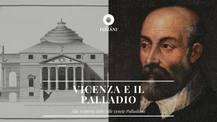 Vicenza e il Palladio: alla scoperta delle ville venete Palladiane!