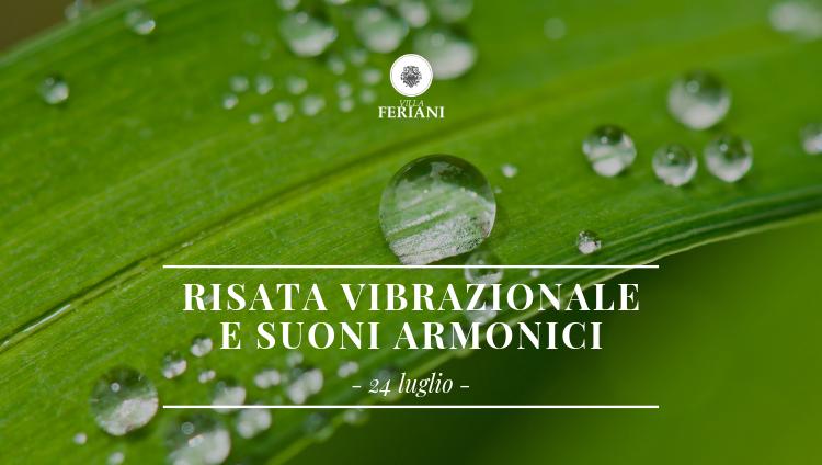24 Luglio 2019 Borgo Feriani ospita Risata Vibrazionale & Suoni Armonici