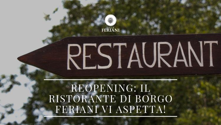 REOPENING: Il Ristorante di Borgo Feriani vi aspetta!